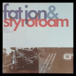 Fat Jon & Styrofoam