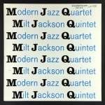 Modern Jazz Quartet / Milt Jackson Quintet
