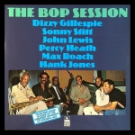 Dizzy Gillespie / Sonny Stitt / John Lewis / Percy Heath / Max Roach / Hank Jones