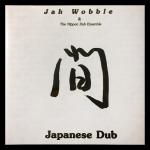 Jah Wobble & The Nippon Dub Ensemble